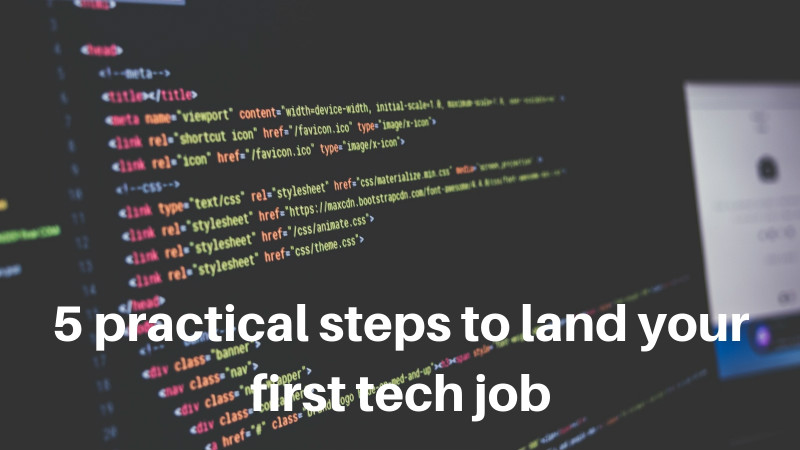 5 practical steps to land your first tech job