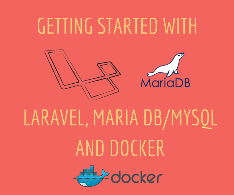 Getting started with Laravel, MariaDB (MySQL) and docker